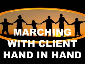 MARCHING WITH CLIENT HAND IN HAND